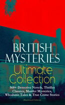 BRITISH MYSTERIES Ultimate Collection: 560+ Detective Novels, Thriller Classics, Murder Mysteries, Whodunit …