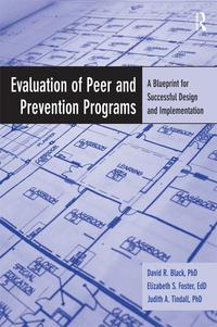 EvaluationofPeerandPreventionProgramsABlueprintforSuccessfulDesignandImplementation