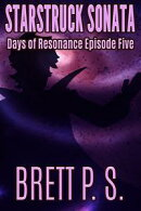 Starstruck Sonata: Days of Resonance Episode Five