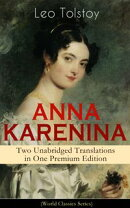 ANNA KARENINA ? Two Unabridged Translations in One Premium Edition (World Classics Series)