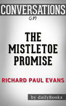 Conversations on The Mistletoe Promise by Richard Paul Evans