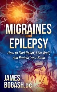 MigrainesandEpilepsyHowtoFindRelief,LiveWell,andProtectYourBrain