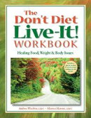 The Don't Diet, Live-It! Workbook
