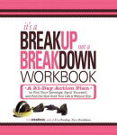 It's a Breakup, Not a Breakdown Workbook