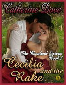 The Rowland Sisters Trilogy Book 3: Cecilia and the Rake
