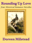 Rounding Up Love: Four Historical Romance Novellas