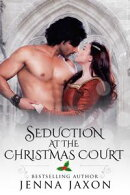 Seduction at the Christmas Court