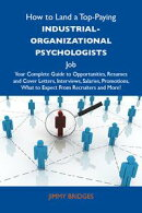 How to Land a Top-Paying Industrial-organizational psychologists Job: Your Complete Guide to Opportunities, …