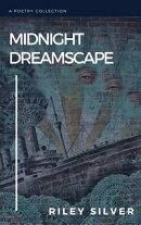 Midnight Dreamscape: A Poetry Collection