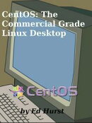 CentOS: The Commercial Grade Linux Desktop