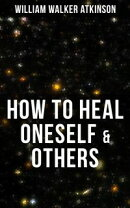 HOW TO HEAL ONESELF & OTHERS