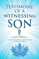 Testimony Of A Witnessing Son Leigh White
