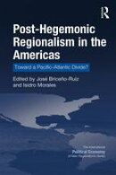 Post-Hegemonic Regionalism in the Americas