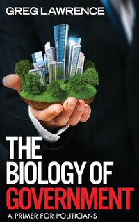 TheBiologyofGovernmentAPrimerforPoliticians