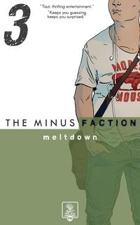 TheMinusFaction-EpisodeThree:MeltdownTheMinusFaction,#3