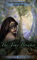 The Time Breaker (Guardians of Time Book 3)