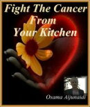 Fight The Cancer From Your Kitchen