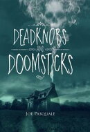 Deadknobs And Doomsticks