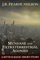 Mundane and Extraterrestrial Agonies