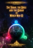 The Torah, the Bible and the Quran or World War III
