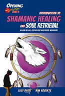 Introduction to Shamanic Healing & Soul Retrieval