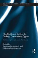 The Politics of Culture in Turkey, Greece & Cyprus