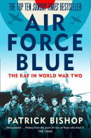 Air Force Blue: The RAF in World War Two ? Spearhead of Victory