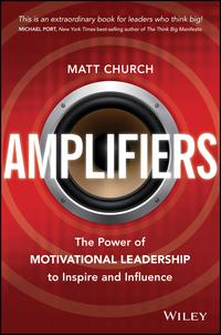 AmplifiersThePowerofMotivationalLeadershiptoInspireandInfluence