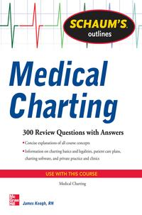 Schaum'sOutlineofMedicalCharting300ReviewQuestions+Answers