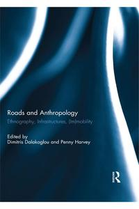 RoadsandAnthropologyEthnography,Infrastructures,(Im)mobility