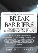 How to Break Barriers and Experience Big Breakthroughs in 30 Days | Spiritual Strategies to Overcome Your De…