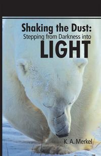 ShakingtheDust:SteppingfromDarknessintoLight