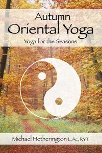 AutumnOrientalYoga:TaoistandHathaYogafortheSeasons