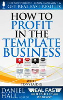 How to Profit in the Template Business