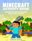 Minecraft Activity Book: 100+ Awesome Pages With Hours of Fun! (Minecraft Coloring Book Pages, Word Search, …
