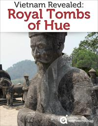 VietnamRevealed:TheRoyalTombsofHue