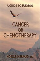 Cancer or Chemotherapy: A Guide to Survival