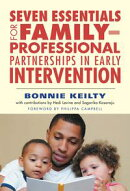 Seven Essentials for Family?Professional Partnerships in Early Intervention