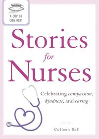 ACupofComfortStoriesforNursesCelebratingcompassion,kindness,andcaring