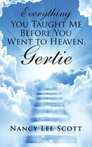 Everything You Taught Me Before You Went to Heaven, Gertie