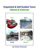 Organized & Self-Guided Tours Ottawa & Gatineau