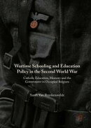 Wartime Schooling and Education Policy in the Second World War