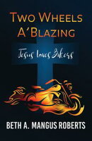 Two Wheels A'Blazing: Jesus Loves Bikers