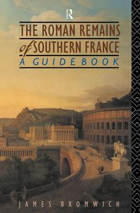 TheRomanRemainsofSouthernFranceAGuideBook