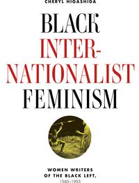 BlackInternationalistFeminismWomenWritersoftheBlackLeft,1945-1995