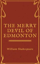 The Merry Devil of Edmonton (Annotated)