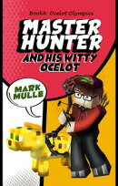 The Master Hunter and His Witty Ocelot, Book 4: Ocelot Olympics