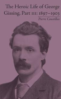 TheHeroicLifeofGeorgeGissing,PartIII1897?1903