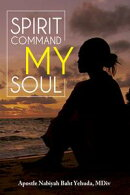 Spirit Command My Soul- Led By the Spirit of Yehovah