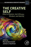 The Creative Self: Effect of Beliefs, Self-Efficacy, Mindset, and Identity